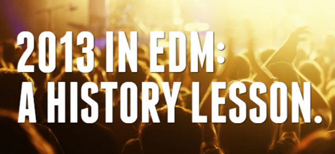 2013 in EDM: A History Lesson