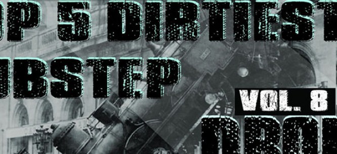 5 Dirtiest Dubstep Drops Of The Week: Vol. 8