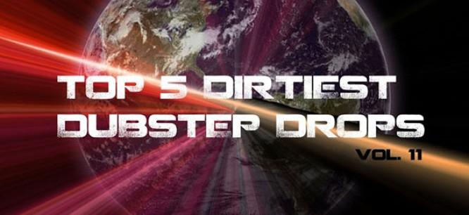 5 Dirtiest Dubstep Drops Of The Week: Vol. 11