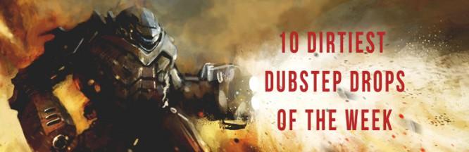 10 Dirtiest Dubstep Drops Of The Week: Vol. 34