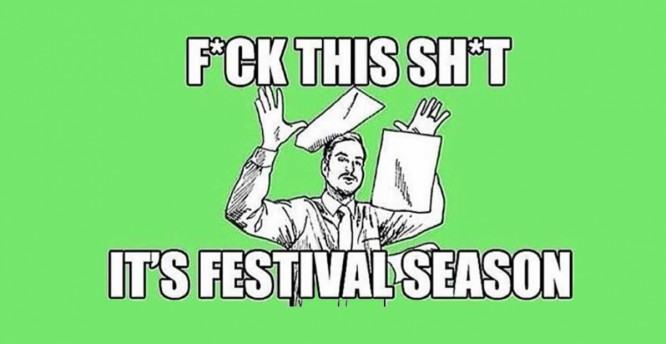 10 Tell-Tale Signs That Festival Season Is In Full Swing