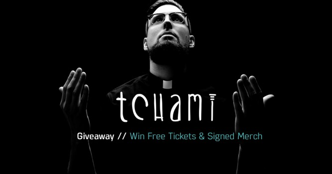 Win Signed Merch and Tickets To See Tchami!