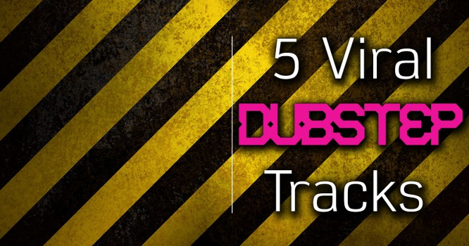 5 Dubstep Tracks That Are Going Viral Right Now