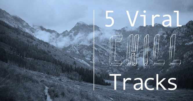 5 Chill Tracks Going Viral Right Now