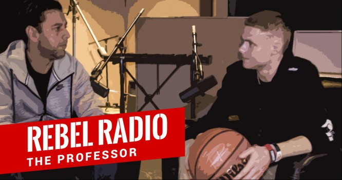 Rebel Radio Ep. 34: The Professor - How To Be Your Best (It's Simple)