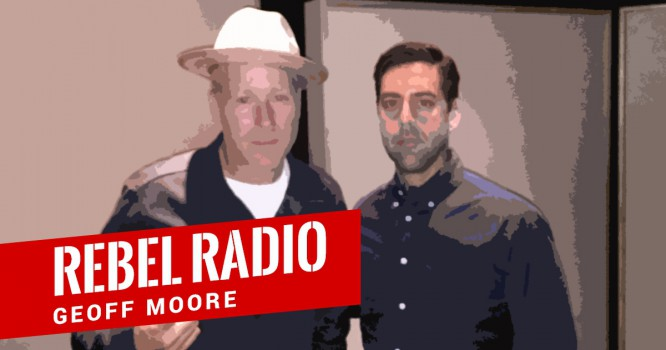 Rebel Radio Ep. 37: Geoff Moore - Start By Doing it For Free