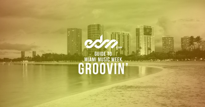 EDM.com's Guide to MMW 2016: Groovin' Vibes