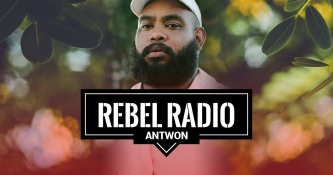 Rebel Radio Ep. 57: Antwon: Have friends that aren't shitty