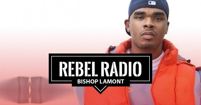 Rebel Radio Ep. 60: Bishop Lamont: How to be a street nerd and find tremendous courage