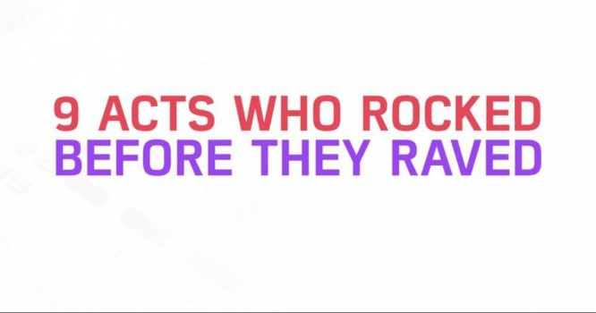 9 Acts Who Rocked Before They Raved [WATCH]