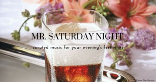 Get the Most out of Your Weekend With Mr. Saturday Night 005 [PLAYLIST]