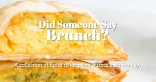 Zone Out to this Week's Did Someone Say Brunch [PLAYLIST]